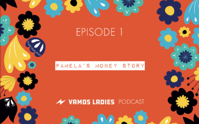 Ep 1 My Money Story – Latina Equal Pay Day
